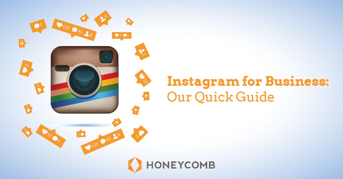 Instagram for Business: Our Quick Guide